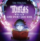Image for Tobias and the super spooky ghost book