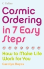 Image for Cosmic ordering in 7 easy steps: how to make life work for you