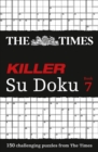 Image for The Times Killer Su Doku Book 7 : 150 Challenging Puzzles from the Times