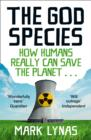 Image for The God species  : how humans really can save the planet