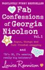Image for Fab Confessions of Georgia Nicolson (1 and 2) : Angus, Thongs and Full-Frontal Snogging / `it's Ok, I'm Wearing Really Big Knickers.'