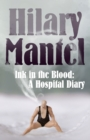 Image for Ink in the blood: a hospital diary