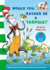Image for Would you rather be a tadpole?