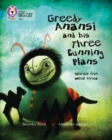 Image for Greedy Anansi and his three cunning plans  : stories from West Africa