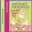 Image for And Pigs Might Fly : Mudpuddle Farm