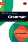 Image for Work on your grammar: Upper intermediate B2