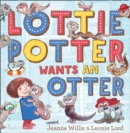Image for Lottie Potter wants an otter