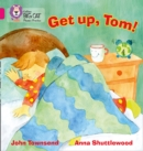 Image for GET UP, TOM! : Band 01b/Pink B