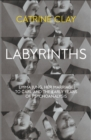 Image for Labyrinths  : Emma Jung, her marriage to Carl and the early years of psychoanalysis