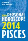 Image for Pisces 2014: Your Personal Horoscope