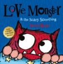 Image for Love Monster & the scary something