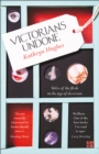 Image for Victorians undone: tales of the flesh in the age of decorum