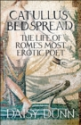 Image for Catullus' bedspread  : the life of Rome's most erotic poet