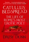 Image for Catullus's bedspread  : the life of Rome's most erotic poet