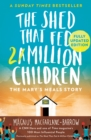 Image for The shed that fed a million children  : the Mary's Meals story