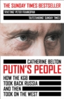 Image for Putin's people  : how the KGB took back Russia and then took on the West