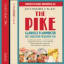 Image for The pike  : Gabriele D'Annunzio, poet, seducer and preacher of war