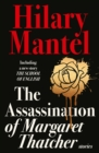 Image for The assassination of Margaret Thatcher: and other stories