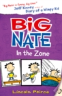 Image for Big Nate in the Zone : 6