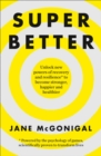 Image for SuperBetter : How a Gameful Life Can Make You Stronger, Happier, Braver and More Resilient