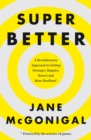 Image for Superbetter: how a gameful life can make you stronger, happier, braver and more resilient