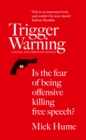 Image for Trigger warning  : is the fear of being offensive killing free speech?