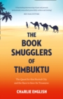 Image for The book smugglers of Timbuktu  : the quest for this storied city and the race to save its treasures