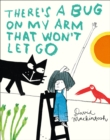 Image for There's a bug on my arm that won't let go