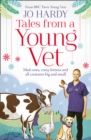 Image for Tales from a young vet  : mad cows, crazy kittens and all creatures big and small