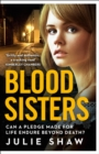 Image for Blood sisters  : can a pledge made for life endure beyond death?