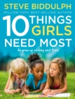 Image for 10 things girls need most  : a raising girls interactive book