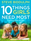 Image for 10 things girls need most: a raising girls interactive book