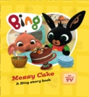 Image for Messy cake  : a Bing story book