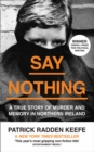 Image for Say nothing: a true story of murder and memory in Northern Ireland