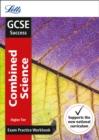 Image for GCSE combined scienceHigher,: Exam practice workbook, with practice test paper