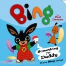 Image for Something for daddy  : it's a Bing thing!