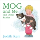 Image for Mog and me and other stories