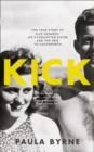 Image for Kick  : the true story of JFK's sister and the heir to Chatsworth