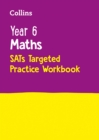 Image for Year 6 Maths KS2 SATs Targeted Practice Workbook : Home Learning and School Resources from the Publisher of 2022 Test and Exam Revision Practice Guides, Workbooks, and Activities.