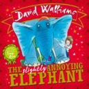 Image for David Walliams presents The slightly annoying elephant