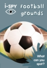 Image for i-SPY Football grounds : What Can You Spot?