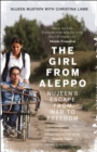 Image for The girl from Aleppo  : Nujeen's esape from war to freedom