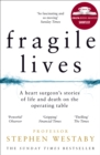 Image for Fragile lives  : a heart surgeon's stories of life and death on the operating table