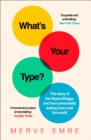 Image for What's your type?  : the strange history of the Myers-Briggs, and how personality testing took over the world