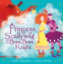 Image for Princess Scallywag and the brave, brave knight