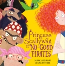 Image for Princess Scallywag and the no-good pirates