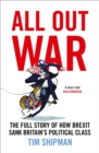 Image for All out war  : Brexit and the sinking of Britain's political class