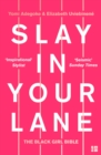 Image for Slay in your lane: the black girl bible
