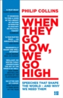 Image for When they go low, we go high  : speeches that shape the world - and why we need them