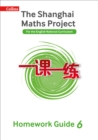 Image for The Shanghai maths projectYear 6,: Homework guide